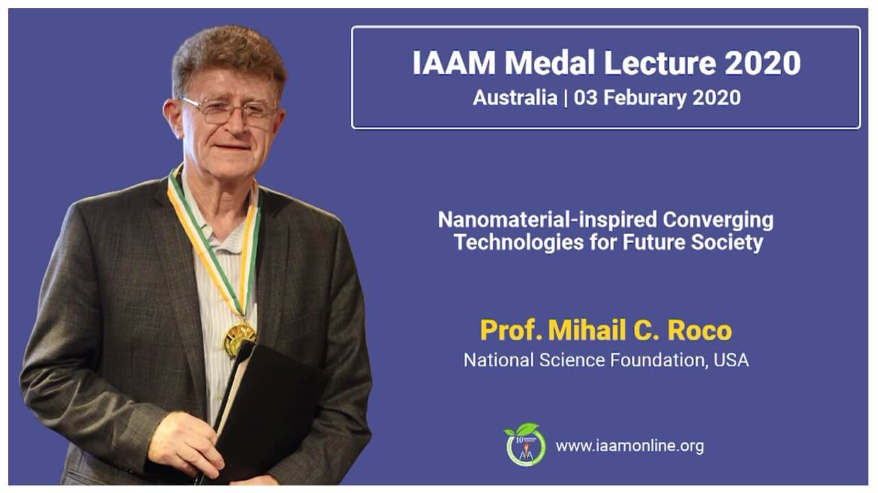 IAAM Medal Lecture 2020 by Prof. Mihail Roco, National Science Foundation, USA | IAAM